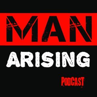 Man Arising Podcast with Dr. Jordan Bowen