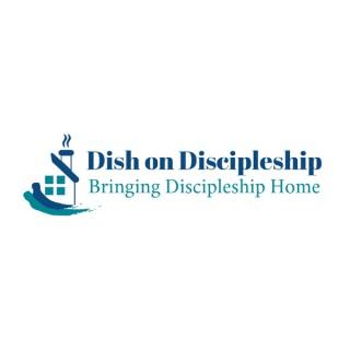 Dish on Discipleship
