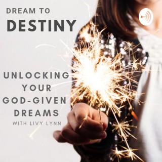 Dream to Destiny