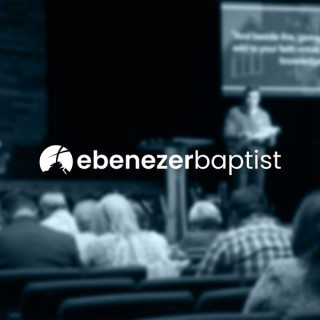 Ebenezer Baptist Church Sermons