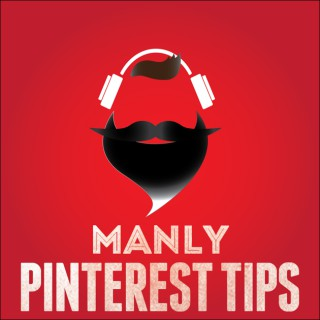 Manly Pinterest Tips Podcast with Jeff Sieh