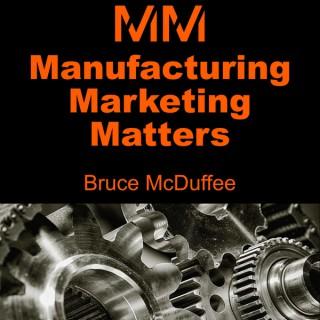 Manufacturing Marketing Matters