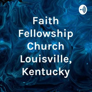 Faith Fellowship Church Louisville, Kentucky