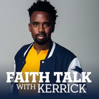 Faith Talk With Kerrick