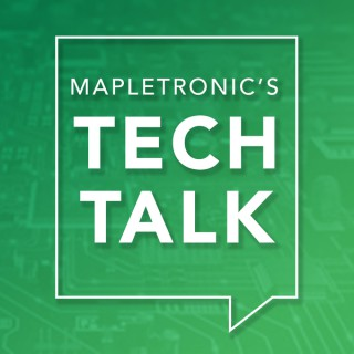 Mapletronics Tech Talk