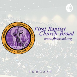 First Baptist Church Broad Podcast