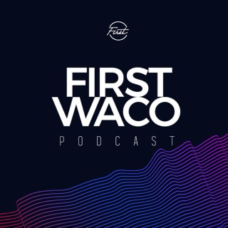 FIRST WACO