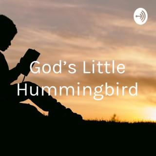 God's Little Hummingbird: Bible Time