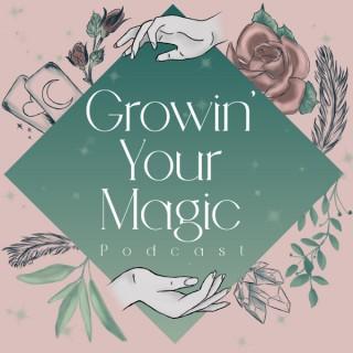 Growin' Your Magic