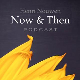Henri Nouwen, Now & Then   Podcast