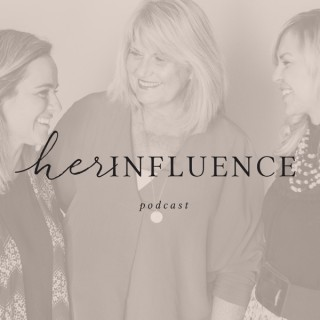 HerInfluence Podcast: An Invitation to Rise in Purpose and Influence Your World