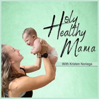 Holy Healthy Mama
