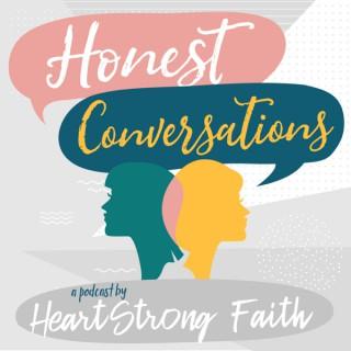 Honest Conversations | HeartStrong Faith