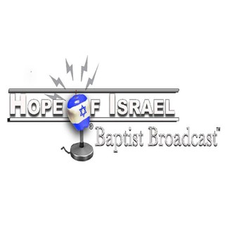 Hope of Israel Baptist Broadcast™  w/host Dr. K. Daniel Fried