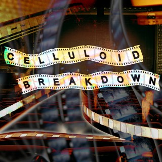 Celluloid Breakdown