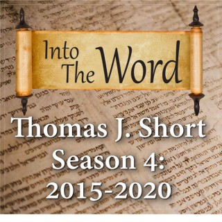 Into The Word with Thomas J. Short