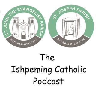 Ishpeming Catholic Podcast
