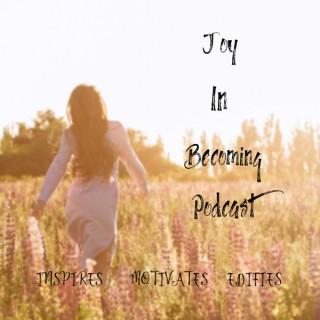 Joy In Becoming