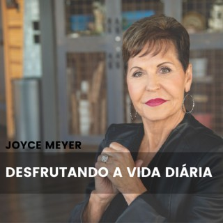 Joyce Meyer Desfrutando a Vida Diária®