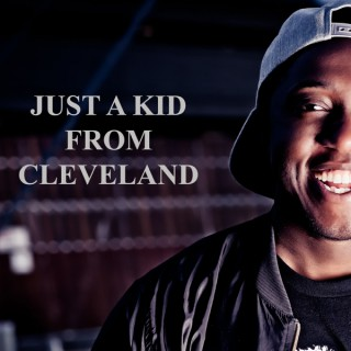 JUST A KID FROM CLEVELAND