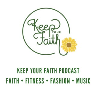 Keep Your Faith Podcast