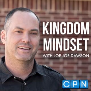 Kingdom Mindset with Joe Joe Dawson