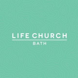 Life Church Bath Podcast