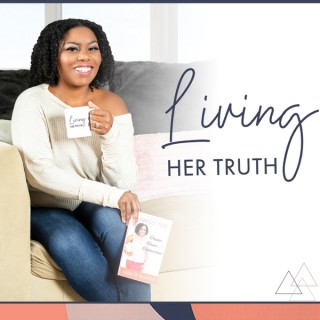 Living Her Truth Podcast