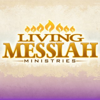 Living Messiah Podcasts