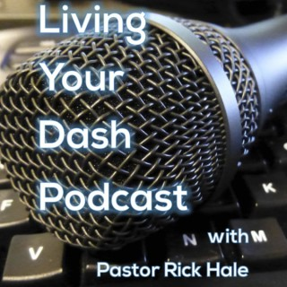 Living Your Dash Podcast