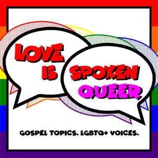 Love Is Spoken Queer