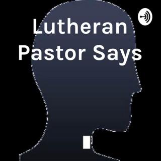 Lutheran Pastor Says