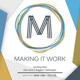 Making It Work: God and Your Work