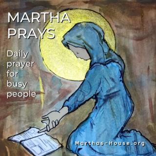 Martha Prays: Daily Prayer for Busy People