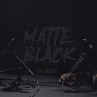 Matte Black Podcast