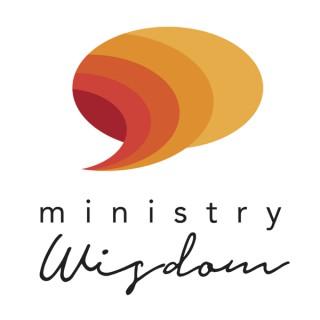 MINISTRY WISDOM