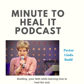 MINUTE TO HEAL IT Podcast