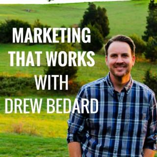 Marketing that Works with Drew Bedard