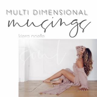 Multi Dimensional Musings with Kiera Noelle
