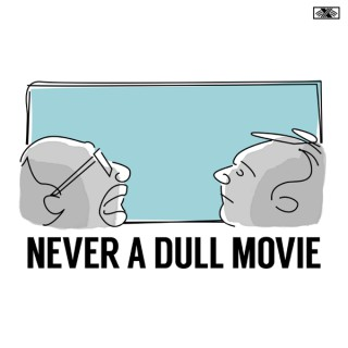Never a Dull Movie
