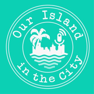 Our Island in the City Podcast