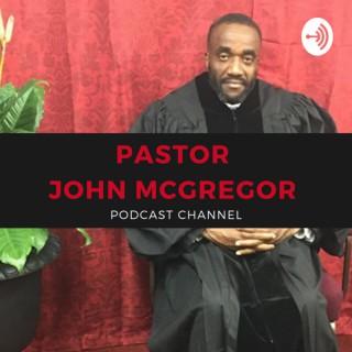 Pastor John McGregor Podcast Channel