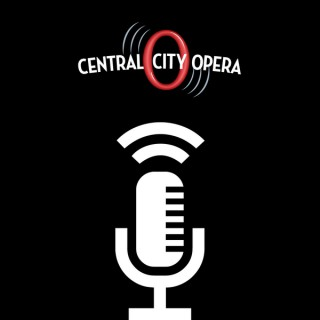 Central City Opera Podcast