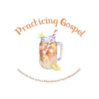 Practicing Gospel Podcast