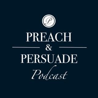 Preach and Persuade