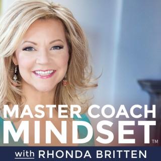Master Coach Mindset With Rhonda Britten
