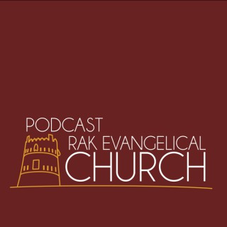 RAK Evangelical Church Sermons