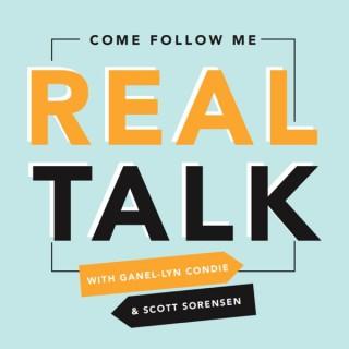 REAL TALK - Come Follow Me