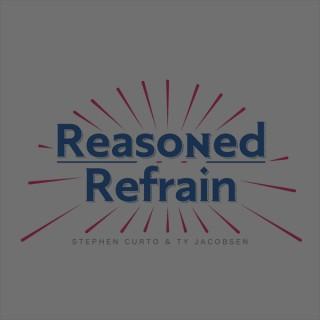 Reasoned Refrain