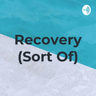 Recovery (Sort Of)